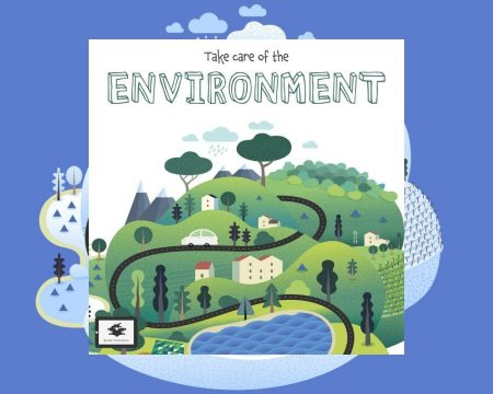 TAKE CARE OF THE ENVIROMENT